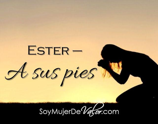 Ester - A sus pies | Valor de una mujer, Versículos