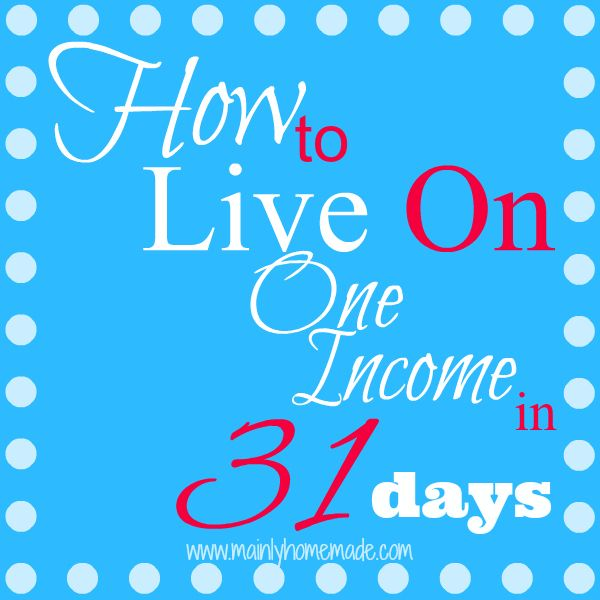 How to live on one income in 31 days \u2026 Pinteres\u2026