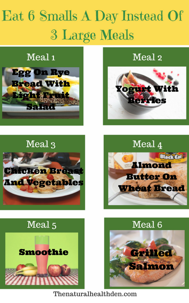 Why You Should Eat 6 Small Meals A Day Instead Of 3 Large Ones The Natural Health Den Small Meals 6 Meals A Day Tiny Food
