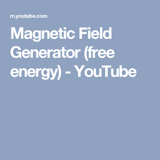 Magnetic Field Generator (free energy) - YouTube