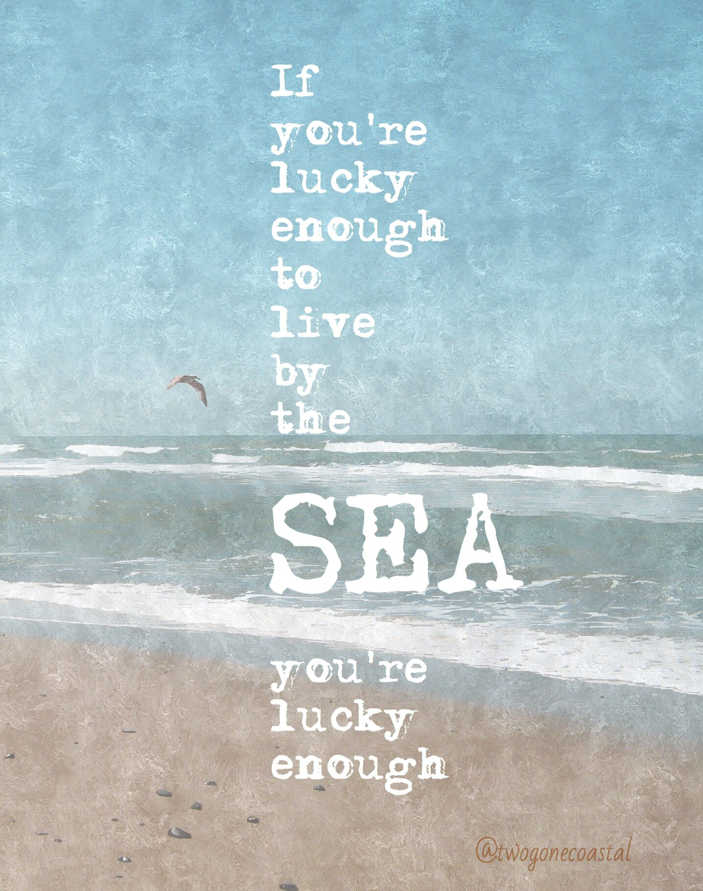 In other words, if you are lucky enough to live by the sea