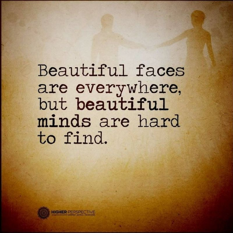 Thoughtful Quotes Beautiful Faces Are Everywhere But Beautiful Minds Extraordinary Thoughtful Quotes