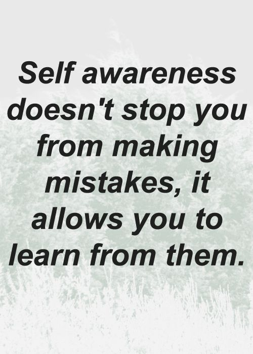 always be aware and learn from mistakes learn grow