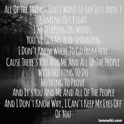 You And Me By Lifehouse 3 Cool Lyrics Favorite Lyrics Love