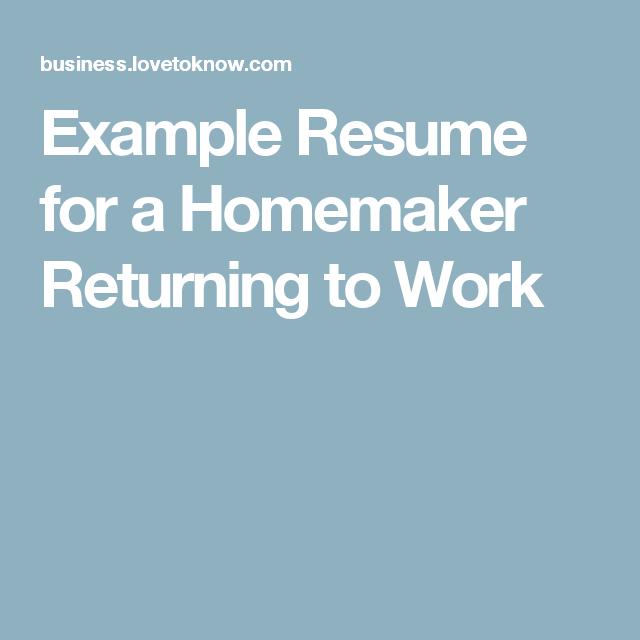 Example Resume for a Homemaker Returning to Work   Return ...