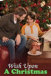 Wish Upon A Christmas 2016 With Larisa Oleynik Aaron Ashmore Linda Darlow Lifetime Christmas Movies Streaming Movies Christmas Movies List