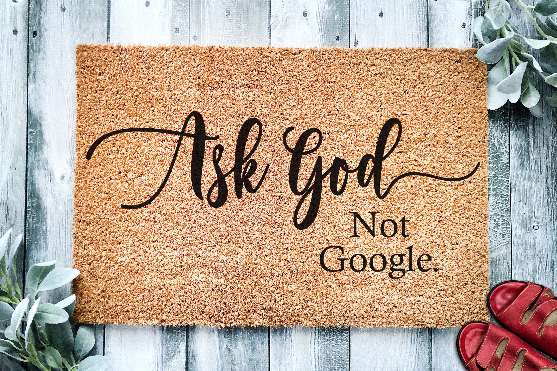 Ask God Not Google | Religious Doormat | Welcome Mat | Door Mat | Christian | Welcome Mat | Closing Gift | Housewarming Gift | Door