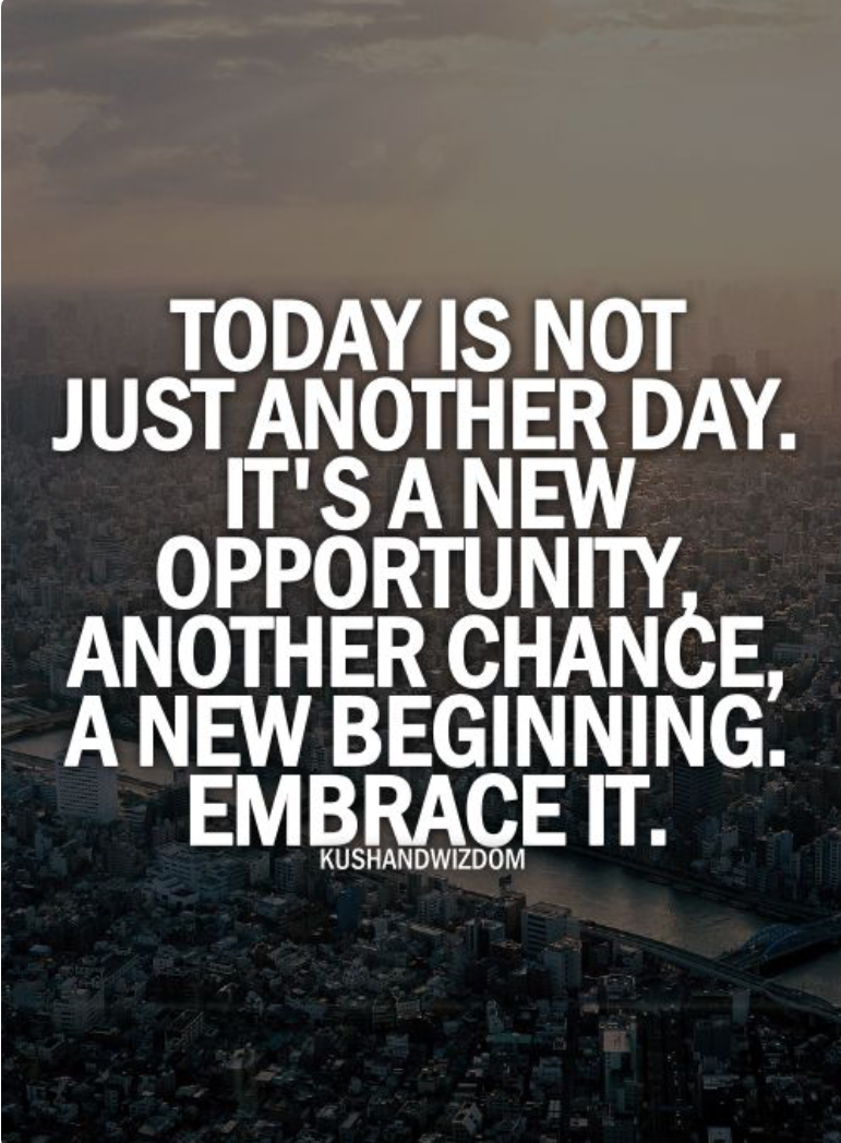 New Opportunity Quotes Today Is Not Just Another Dayit's A New Opportunity Another