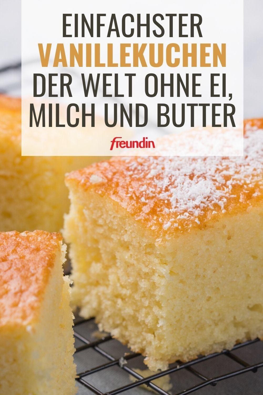 Einfachster Vanillekuchen der Welt ohne Ei, Milch und Butter | freundin.de