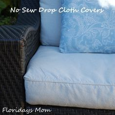 No Sew Drop Cloth Cushion Covers For Outdoor Cushions Also Covers A Pillow With Shower Cur Outdoor Furniture Cushions Diy Outdoor Cushions Diy Patio Cushions