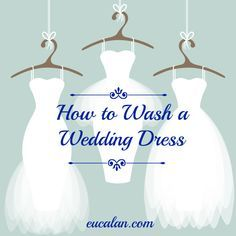 How To Wash A Wedding Dress Tutorial Wedding Dresses And