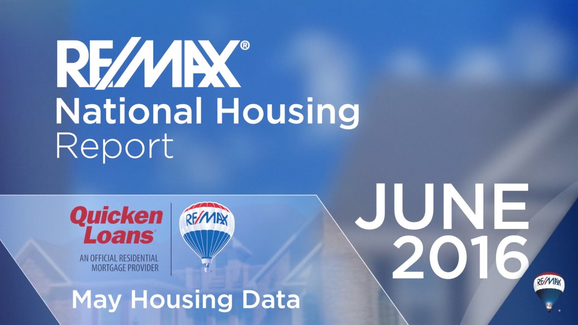 RE MAX National Housing Report June 2016 Remax, National