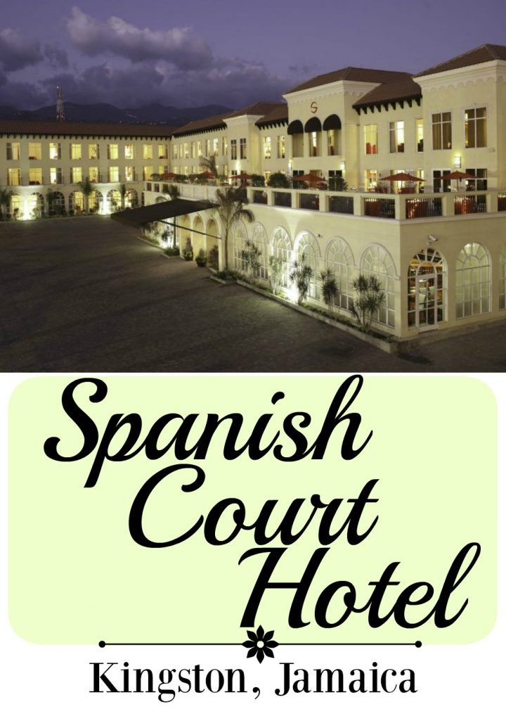 Spanish Court Hotel In Kingston Jamaica Travel Pinterest