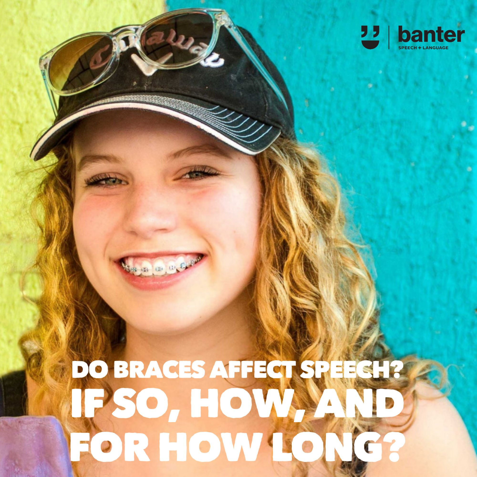 Do Braces Affect Speech? If So, How, And For How Long