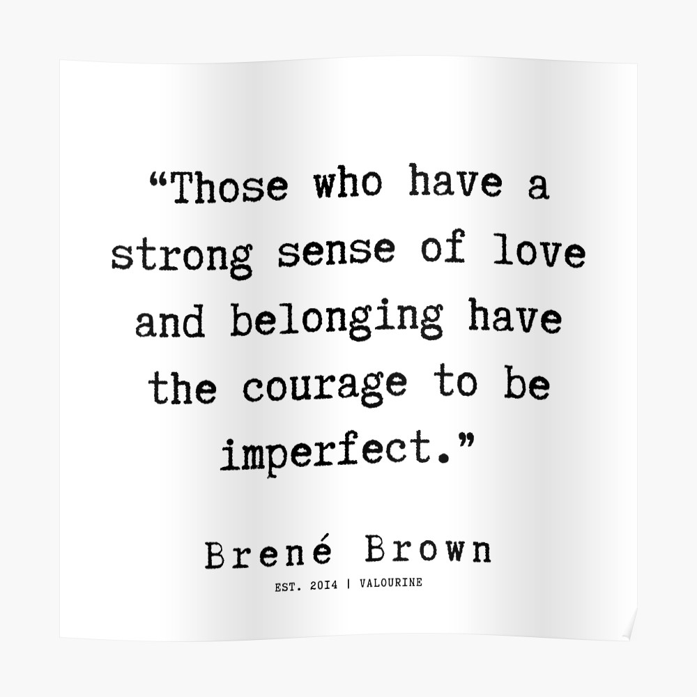 8  |190911 | Brene  Brown Quote  | Poster by QuotesGalore