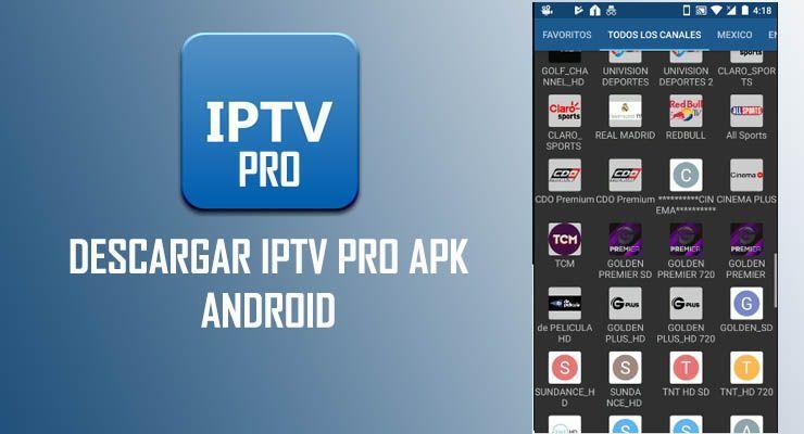 Descargar Iptv Pro Apk 2020 Para Android Ver Iptv Gratis Con