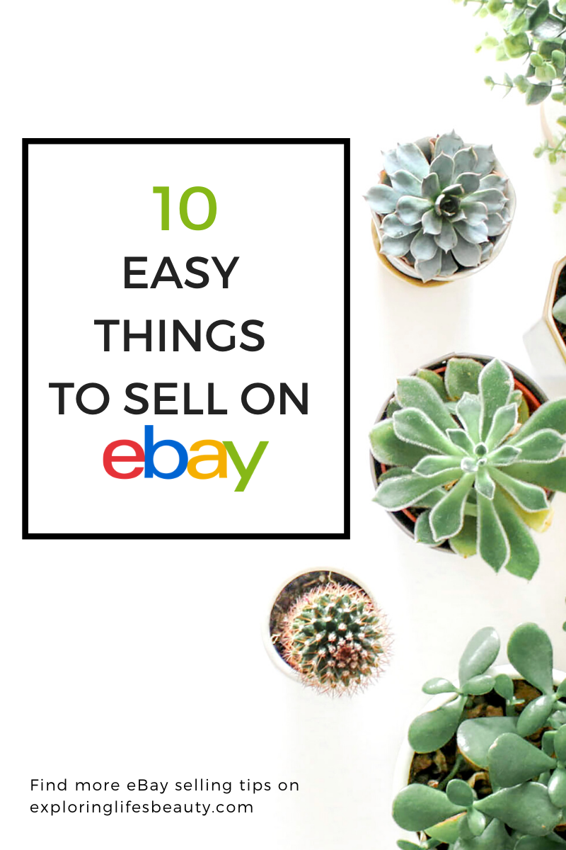 10 Easy Things To Sell On Ebay Around Your House In 2020 Things To Sell Selling On Ebay Ebay Selling Tips