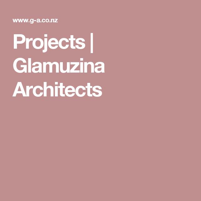 Projects     Glamuzina Architects