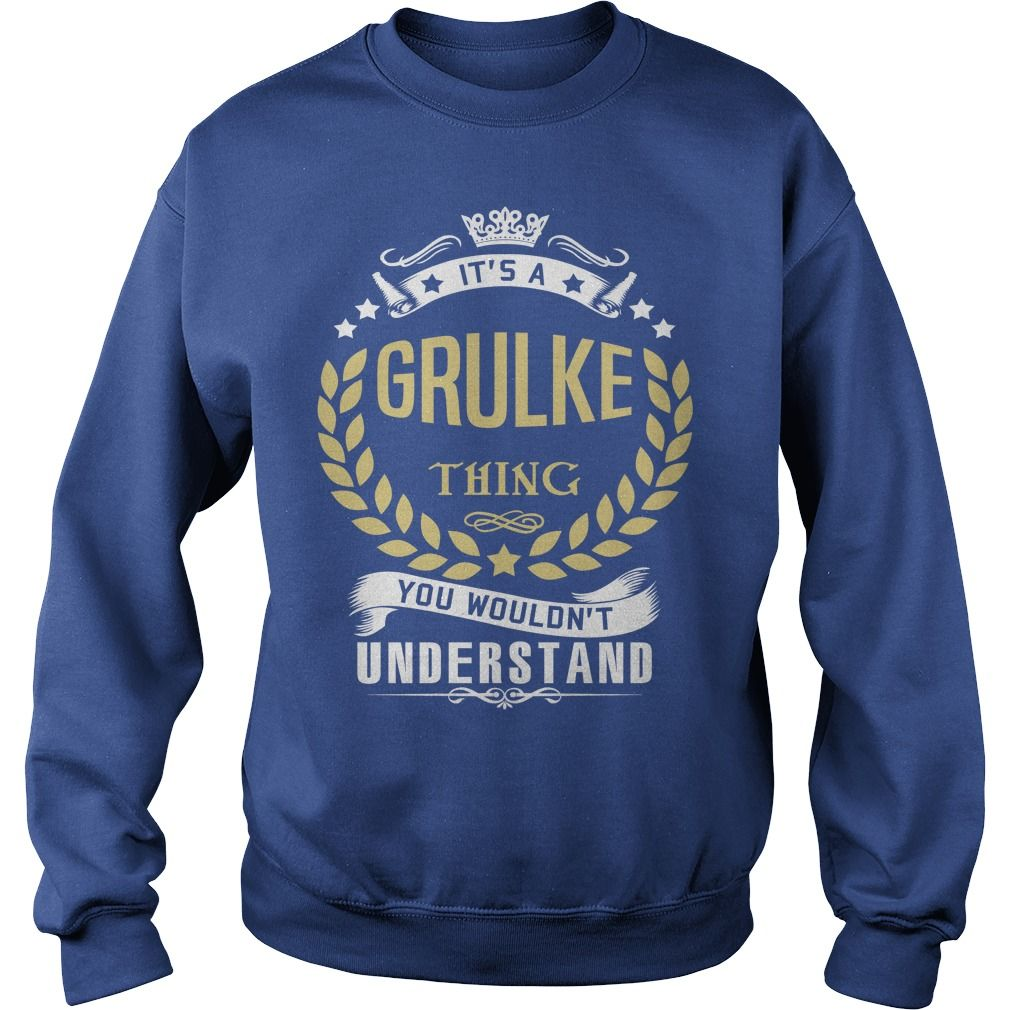 GRULKE .Its a GRULKE Thing You Wouldnt Understand - GRULKE Shirt, GRULKE Hoodie, GRULKE Hoodies, GRULKE Year, GRULKE Name, GRULKE Birthday #gift #ideas #Popular #Everything #Videos #Shop #Animals #pets #Architecture #Art #Cars #motorcycles #Celebrities #DIY #crafts #Design #Education #Entertainment #Food #drink #Gardening #Geek #Hair #beauty #Health #fitness #History #Holidays #events #Home decor #Humor #Illustrations #posters #Kids #parenting #Men #Outdoors #Photography #Products #Quotes…
