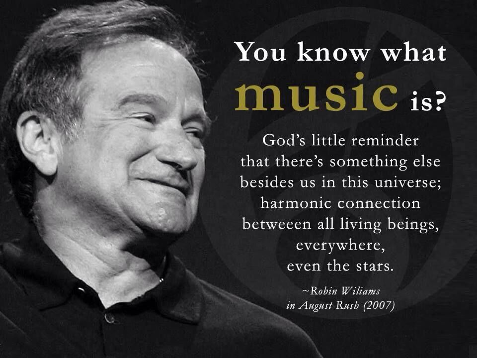 Robin Williams Quote About Music Estellaseraphim Music Quotes Robin Williams Quotes Inspirational Quotes