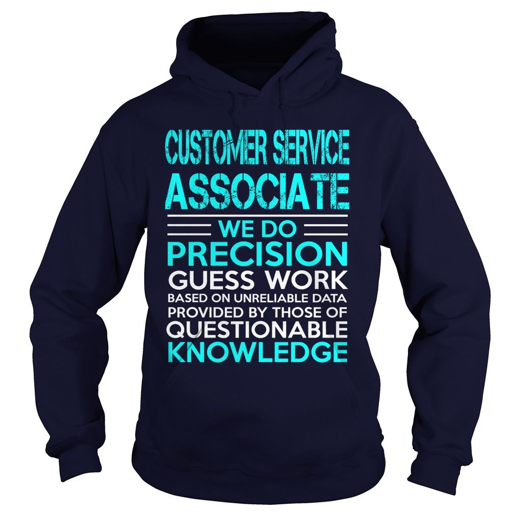 CUSTOMER SERVICE ASSOCIATE WE DO PRECISION GUESS WORK KNOWLEDGE T-Shirts, Hoodies. BUY IT NOW ==► https://www.sunfrog.com/LifeStyle/CUSTOMER-SERVICE-ASSOCIATE-WE-DO-Navy-Blue-Hoodie.html?id=41382