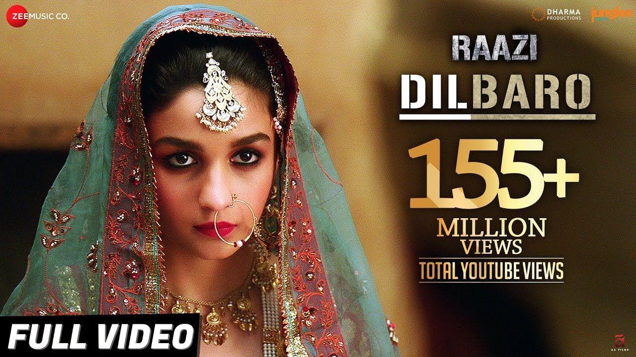 Dilbaro Full Video Raazi Alia Bhatt Harshdeep Kaur Vibha Saraf Alia Bhatt Songs Bollywood Movie Songs