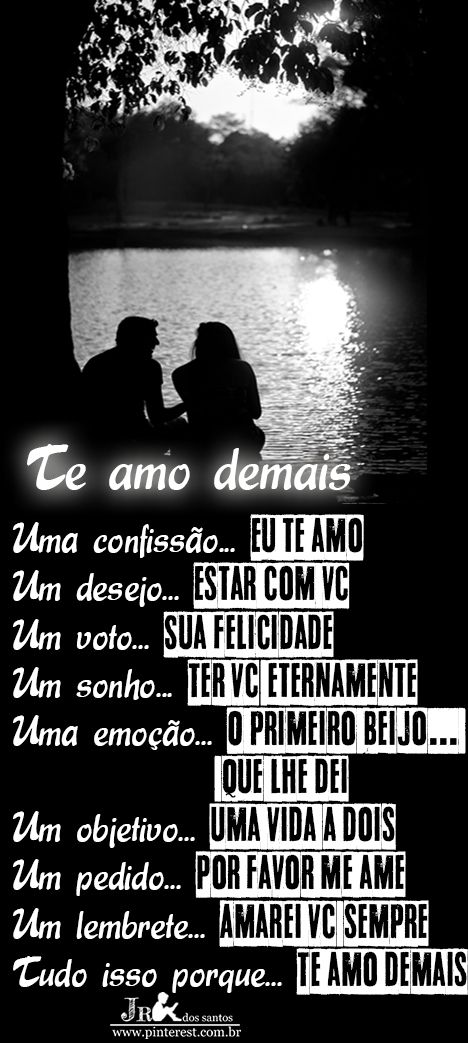 Te Amo Demais Uma Confissao Eu Te Amo Um Desejo Estar Com