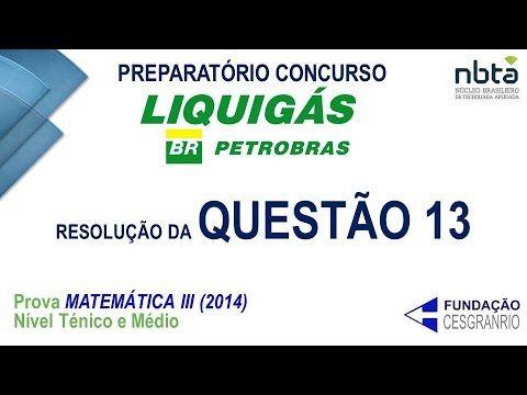Prova LIQUIGÁS 2014 - Resolução da Questão 13 - Matemática