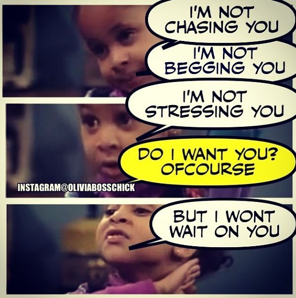 I Will Not Chase You Complicated Love Memes Quotes Boss Chicks