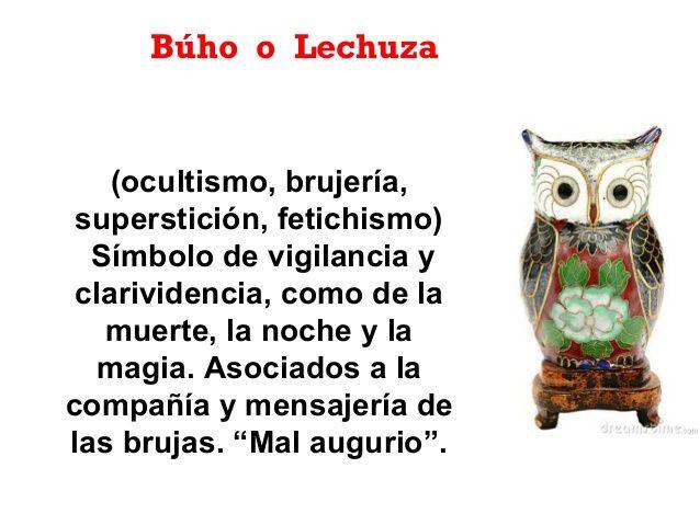 Búho o Lechuza (ocultismo, brujería, superstición, fetichismo) Símbolo de vigilancia y clarividencia, como de la muerte, l...