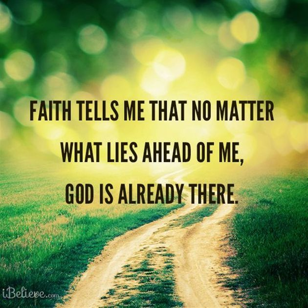 Faith Tells Me God is There | Faith in god, Faith, Quotes about god