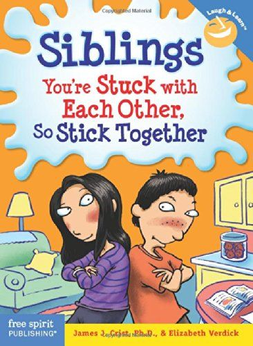 Siblings: You're Stuck with Each Other, So Stick Together (Laugh & Learn) by James J. Crist Ph.D.