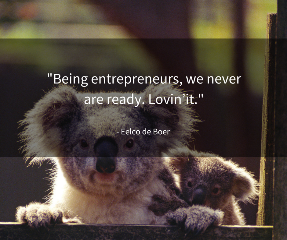 Being entrepreneurs, we never are ready. Lovin'it.