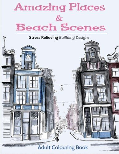 Amazing Places Beach Sceneries Coloring Books For Adults Featuring Beautiful