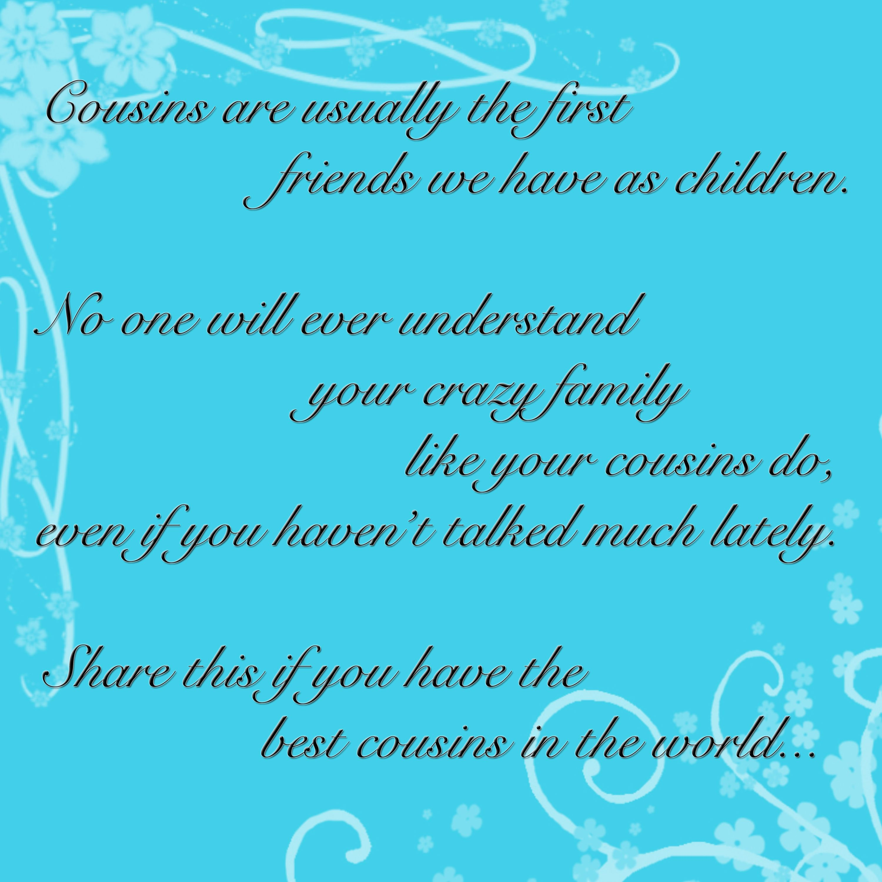 Inspirational Quotes For Cousins: Love My Cousin. Thank You For Being There For Me The Past