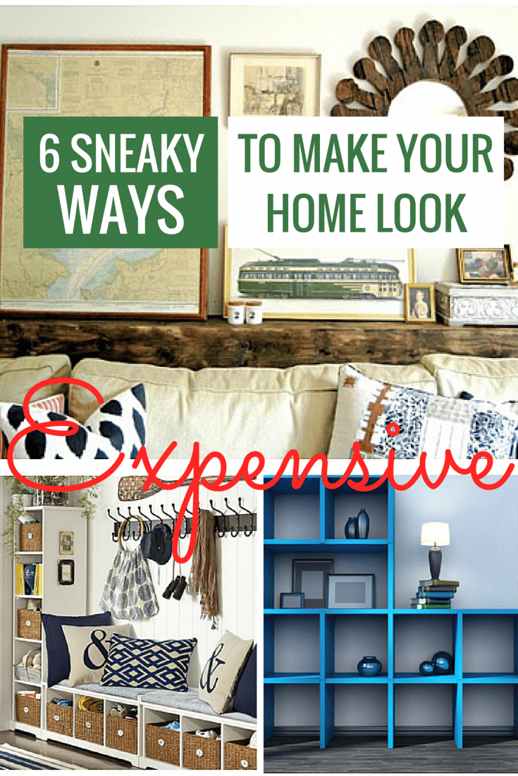 Home improvement sneaky ways to make your home look expensive