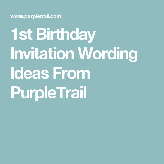 1st Birthday Invitation Wording Ideas From PurpleTrail