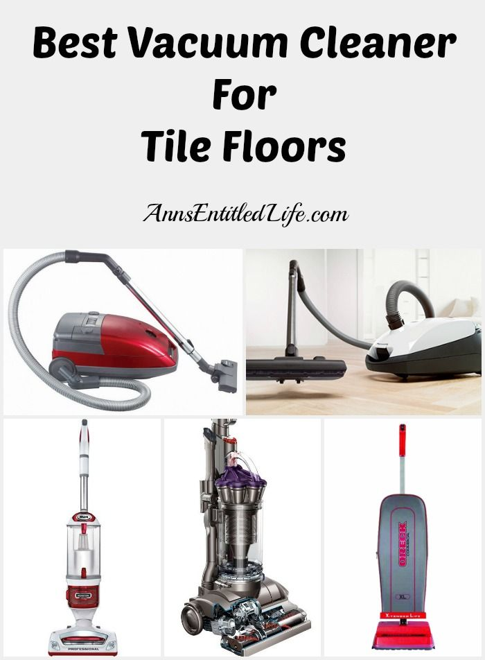 Best Vacuum Cleaner For Tile Floors This Was What I Found Out