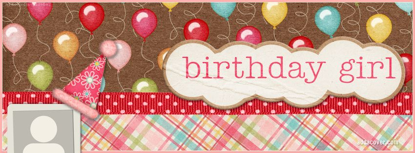 ,birthday girl Facebook cover images, Cover pics for