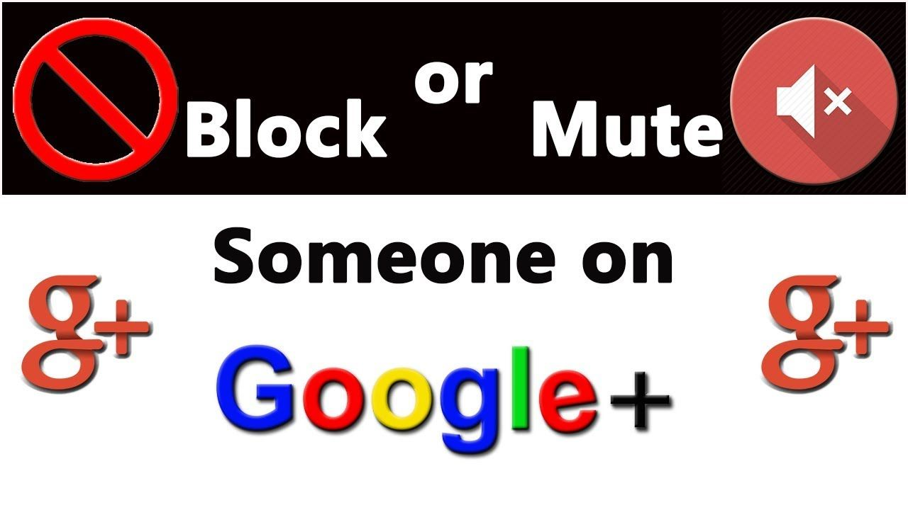how to block someone on google plus Block Peoples on