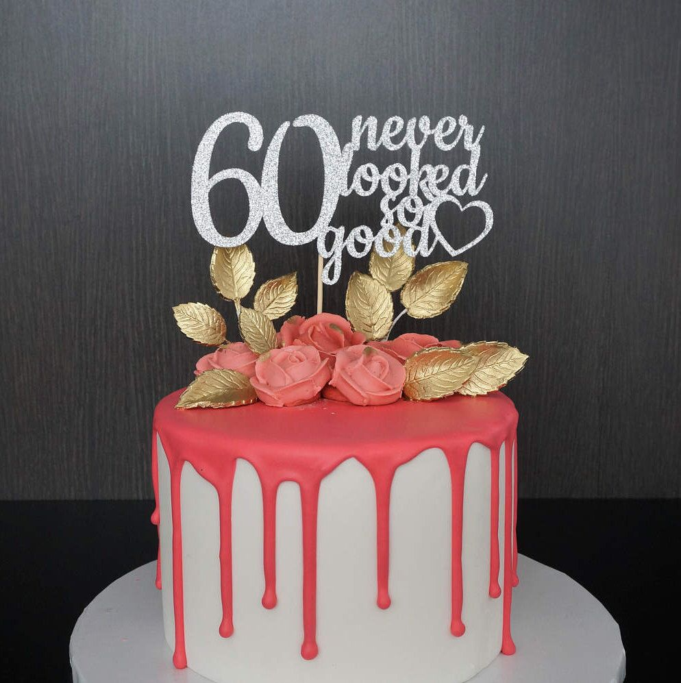 Any Age 60th Birthday Cake Topper 60 Never Looked So Good Custom
