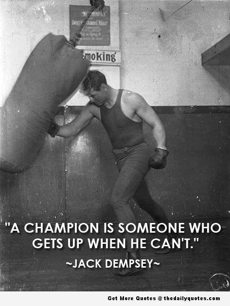 Jack Dempsey Champion Boxing Quotes Famous Sports Quotes Sports Quotes