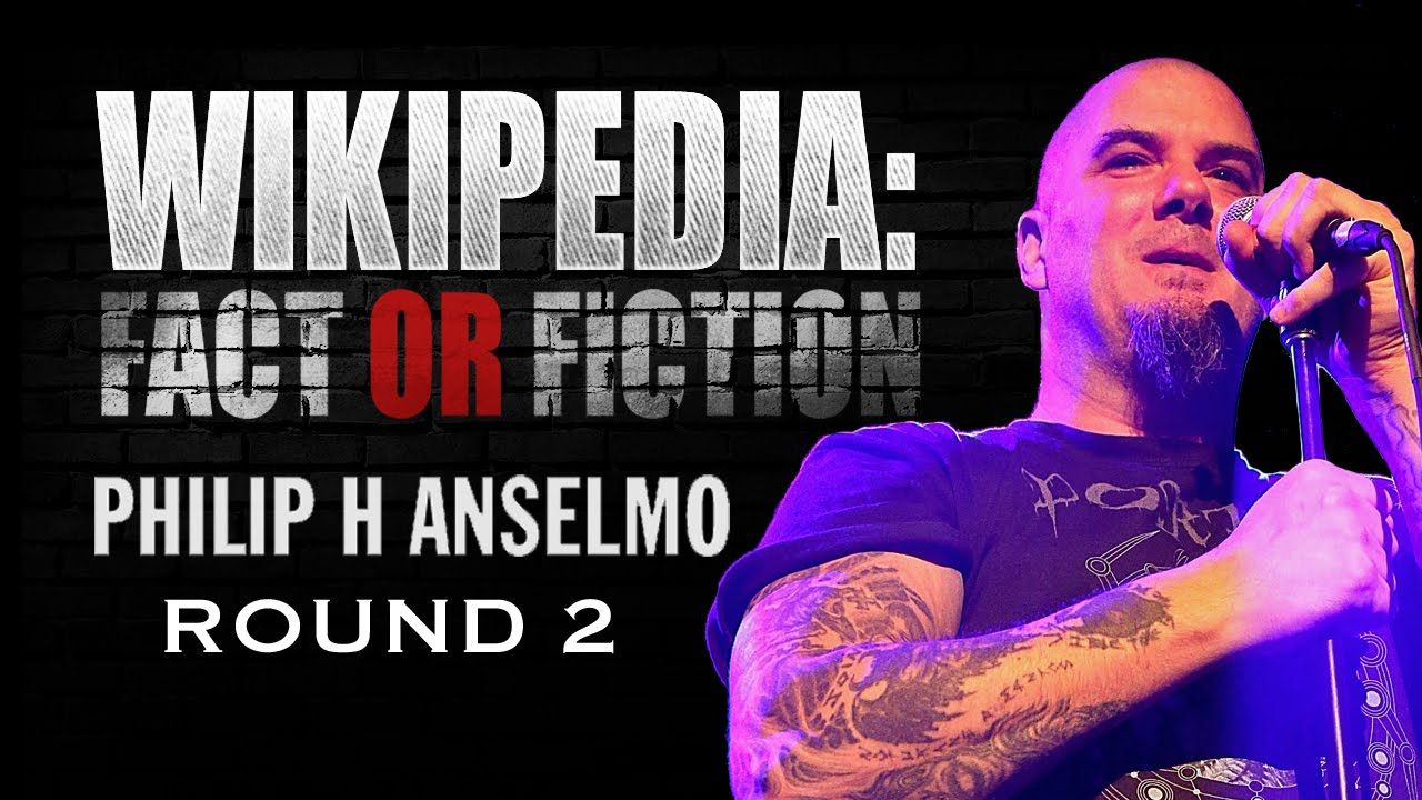 Philip Anselmo Wikipedia Fact Or Fiction Round 2