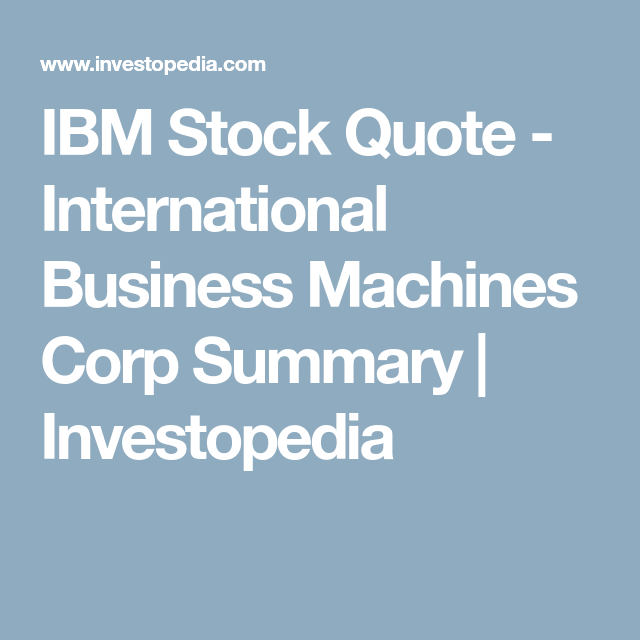 Stock Quote Custom Ibm Stock Quote  International Business Machines Corp Summary