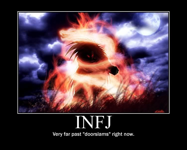 INFJ. you do not want to reach this stage.