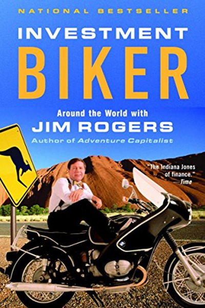 Investment Biker Around The World With Jim Rogers By Jim Rogers Random House Trade Paperbacks Jim Rogers Adventure Capitalist Business Books Worth Reading