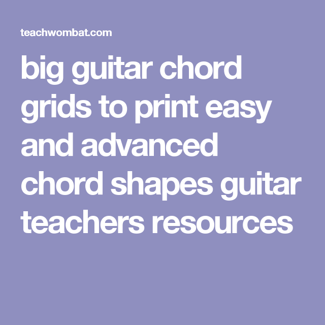 Big Guitar Chord Grids To Print Easy And Advanced Chord Shapes