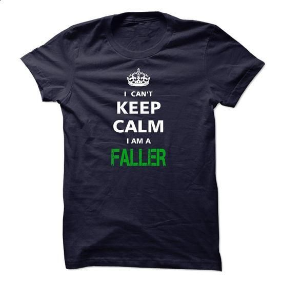 I can not keep calm Im a FALLER - #tshirt women #tshirt decorating. I WANT THIS => https://www.sunfrog.com/LifeStyle/I-can-not-keep-calm-Im-a-FALLER.html?68278