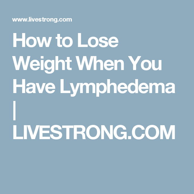 how to lose weight with lymphedema