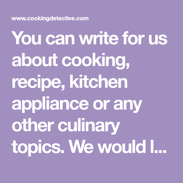 Write For Us - Contribute | something new | Cooking courses, Writing